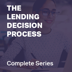 The Lending Decision Process Complete Series