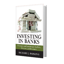 Investing in Banks: Strategies and Statistics for Bankers, Directors, and Investors