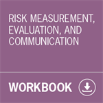 Risk Measurement, Evaluation, and Communication Workbook (Download)